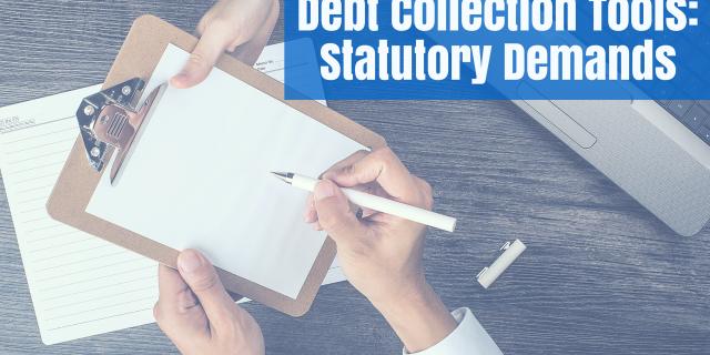 Debt Collection Tools: Statutory Demands