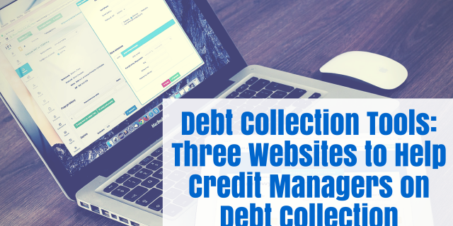 Debt Collection Tools: Three Websites to Help Credit Managers with Debt Collection
