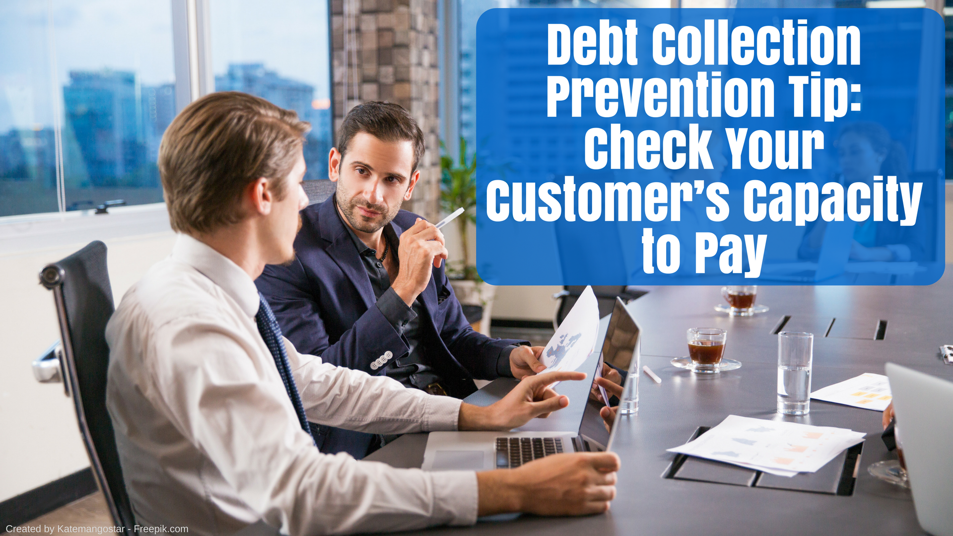 Debt Collection Prevention Tip: Check Your Customer's Capacity to Pay