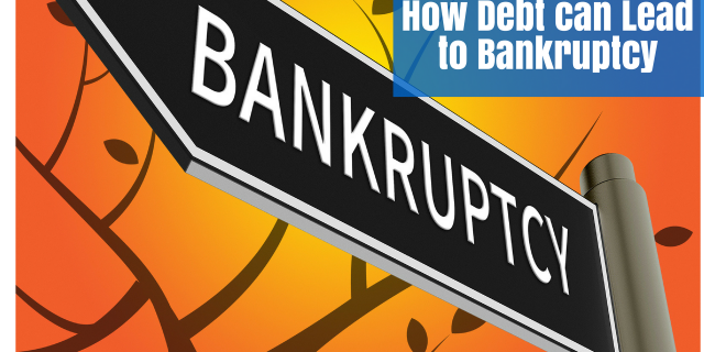 HOW DEBT CAN LEAD TO BANKRUPTCY?