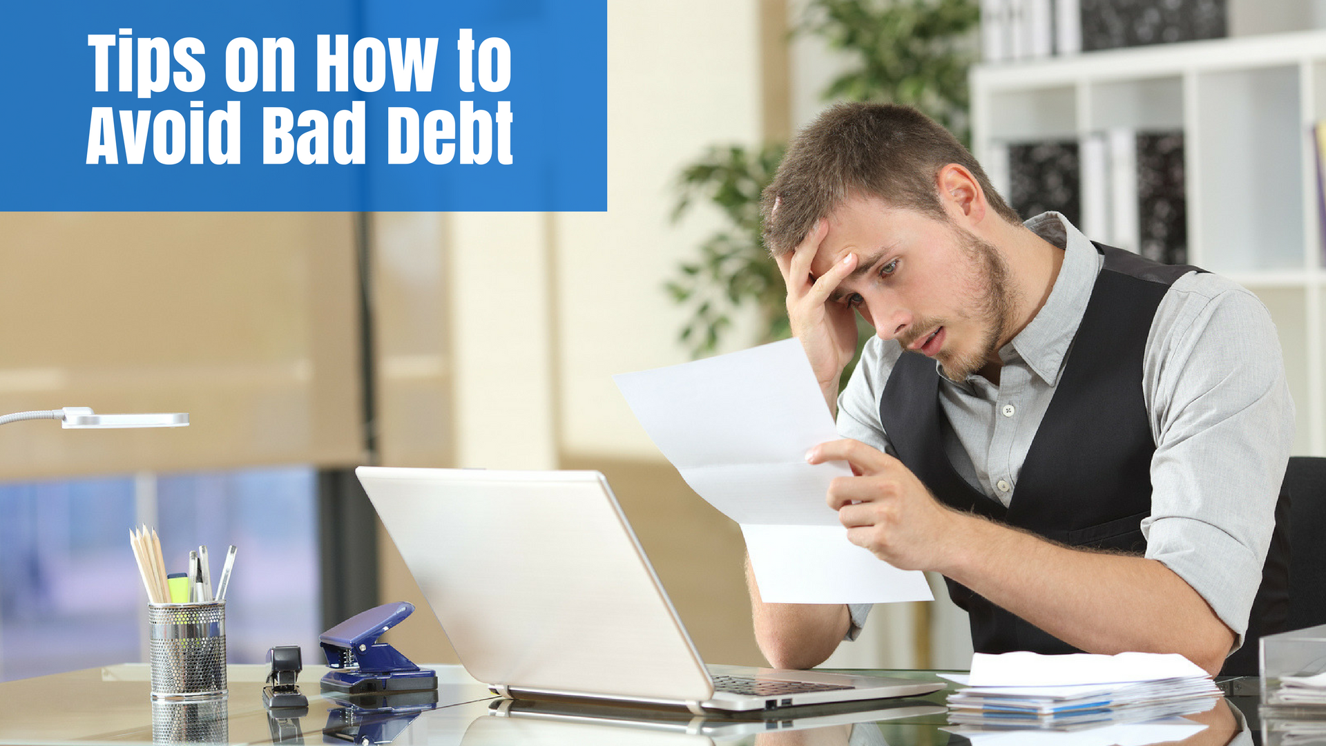 Tips on How to Avoid Bad Debt