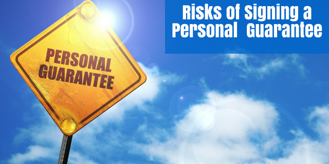 Risks of Signing a Personal Guarantee
